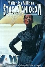 Stacja Aniołów, czwarta powieść Williamsa w odróżnieniu od Metropolity i Miasta w Ogniu była dla mnie sporym odkryciem. Wcześniejsze powieści autora, z wyjątkiem genialnego 'Aristoi' nie zrobiły na mnie aż takiego wrażenia, do Stacji Aniołów zaś przez ostatnią dekadę wracałem wielokrotnie, za każdym razem pełen podziwu dla kunsztu i futurystycznych pomysłów. Boli przy tej powieści co innego. Wydaną w 1989 roku Stację Aniołów, która w momencie ukazania się przewraca i zostawia w tyle całe istniejące wtedy science fiction, polscy czytelnicy otrzymali z jedenastoletnim opóźnieniem. Mimo tych jedenastu lat […]